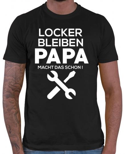 Locker bleiben Papa macht das schon Herren T-Shirt // 20 Farben, XS - 5XXL